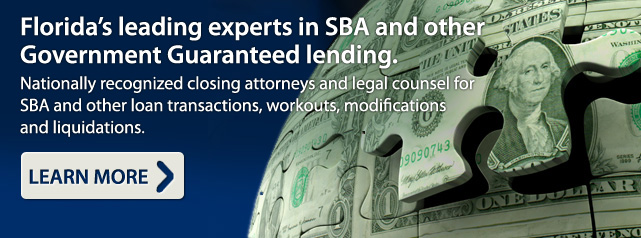 Florida's leading experts in SBA loans, modifications, workouts and liquidations